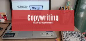Jak zostać copywriterem? Moja historia