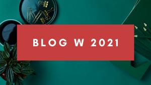 Czy warto zakładać bloga w 2021?